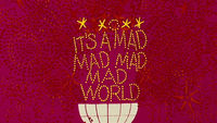 Its a Mad Mad Mad Mad World